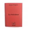 Nouvelle de Jacques Fulgence, Le bricoleur disponible chez les Éditions pneumatiques