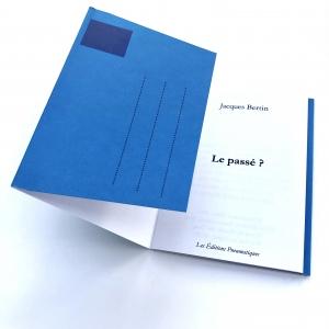 Nouvelle à poster de Jacques Bertin, Le passé, disponible chez les Éditions pneumatiques